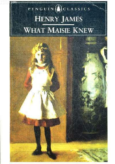 WHAT MAISIE KNEW - ouvrage en anglais