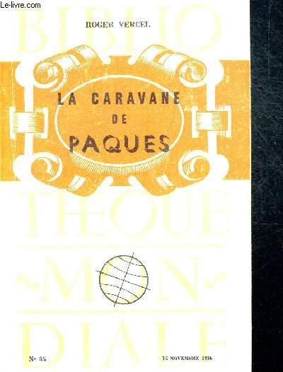 LA CARAVANE DE PAQUES N°85. 15 NOVEMBRE 1956 - PRECEDEE D UNE ETUDE SUR UN PROBLEME DE CIVILISATION LE CELTISME. SUIVIE D UNE ETUDE SUR ARTHUR  RIMBAUD