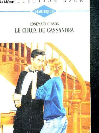 LE CHOIX DE CASSANDRA - TRADUCTION FRANCAISE DE CORREZE MAICA - COLLECTION AZUR