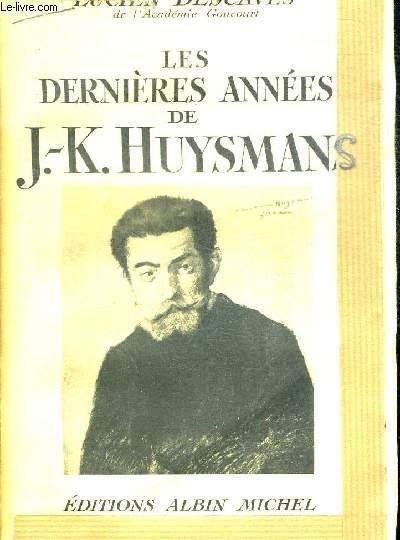 LES DERNIERES ANNEES DE J.K. HUYSMANS