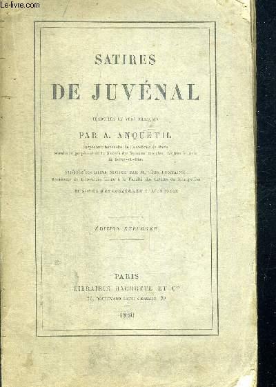 SATIRES DE JUVENAL. TRADUITES EN VERS FRANCAIS ANQUETIL A. - PRECEDEES D UNE NOTICE PAR M. LEON FONTAINE. SUIVIES D UN COMMENTAIRE ET D UN INDEX