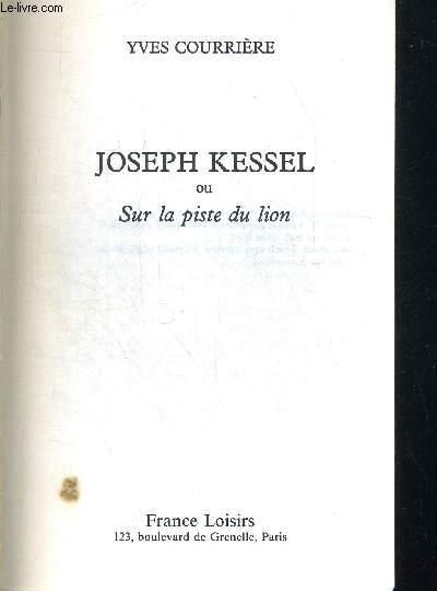 JOSEPH KESSEL OU LA PISTE DU LION