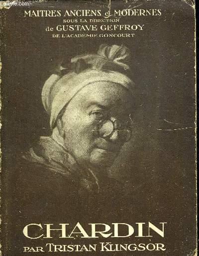 CHARDIN. MAITRES ANCIENS ET MODERNES SOUS LA DIRECTION DE GUSTAVE GEFFROY