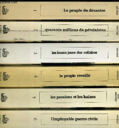 LA GRANDE HISTOIRE DES FRANCAIS PENDANT L OCCUPATION. EN 10 VOLUMES. T1 LE PEUPLE DU DESASTRE 1939-1940. T2 QUARANTE MILLIONS DE PETAINISTES JUIN 1940 - JUIN 1941. T3 LES BEAUX JOURS DES COLLABOS JUIN 1941 - JUIN 1942. T4 LE PEUPLE REVEILLE JUIN 1940