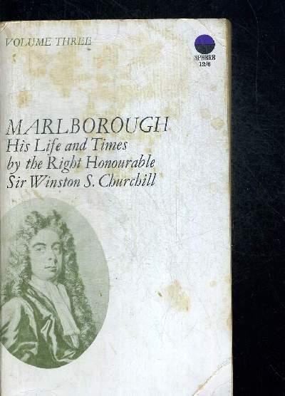 MARLBOROUGH HIS LIFE AND TIMES. VOLUME THREE. OUVRAGE EN ANGLAIS.