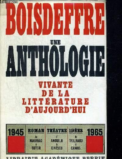 UNE ANTHOLOGIE VIVANTE DE LA LITTERATURE D AUJOURD HUI
