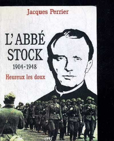 L ABBE STOCK 1904 - 1948. HEUREUX LES DOUX