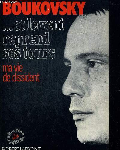 ET LE VENT REPREND SES TOURS. MA VIE DE DISSIDENT. COLLECTION