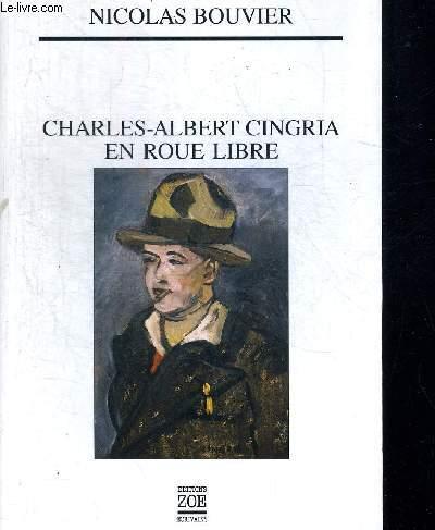CHARLES ALBERT CINGRIA EN ROUE LIBRE