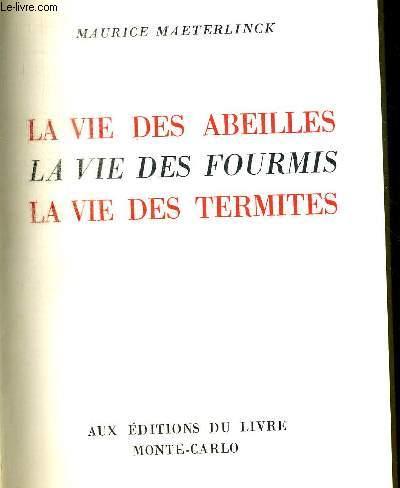 LA VIE DES ABEILLES LA VIE DES FOURMIS LA VIE DES TERMITES EN 1 VOLUME