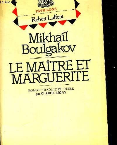 LE MAITRE ET MARGUERITE. TRADUIT DU RUSSE PAR CLAUDE LIGNY. COLLECTION