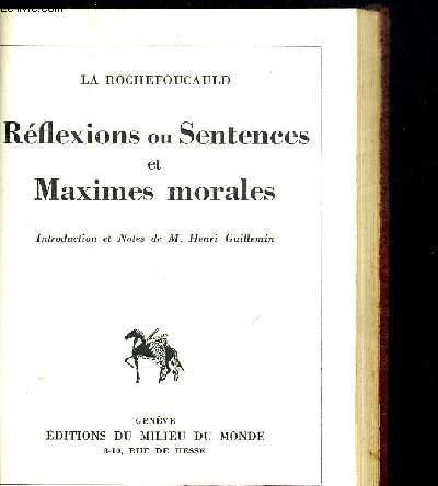 REFLEXIONS OU SENTENCES ET MAXIMES MORALES. COLLECTION CLASSIQUE DU MILIEU DU MONDE.