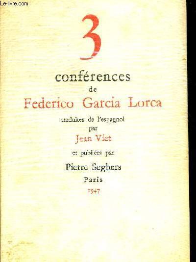 3 CONFERENCES DE FEDERICO GARCIA LORCA. TRADUITES DE L  ESPAGNOL PAR JEAN VIET