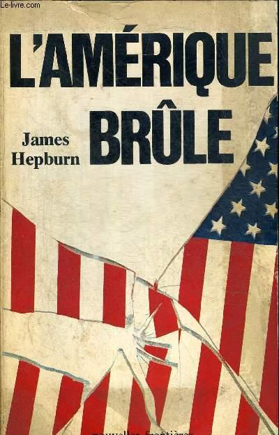 L AMERIQUE BRULE.