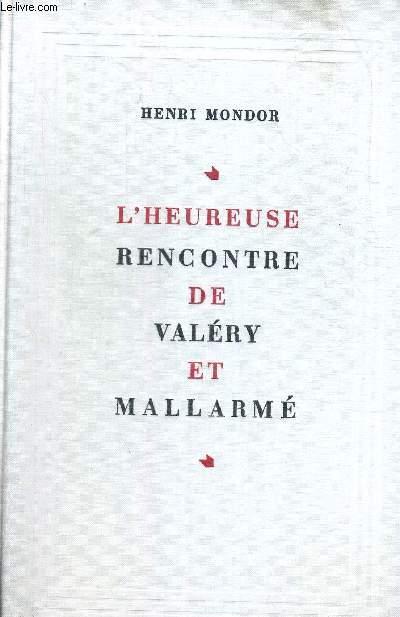 L HEUREUSE RENCONTRE DE VALERY ET MALLARME.