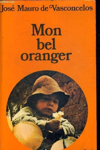 MON BEL ORANGER. TRADUIT DU BRESILIEN PAR ALICE RAILLARD