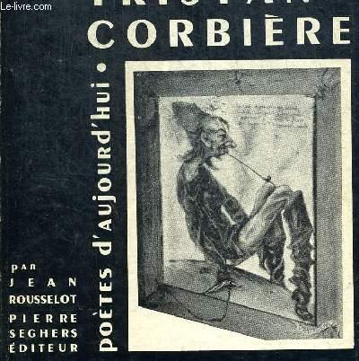 TRISTAN CORBIERE. POETES D AUJOURD HUI
