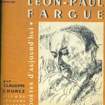 LEON PAUL FARGUE. POETES D AUJOURD HUI