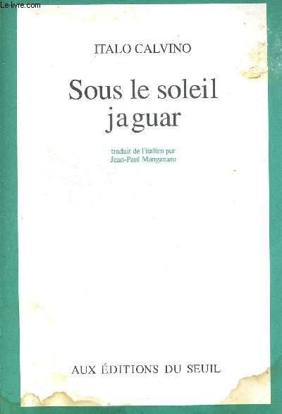 SOUS LE SOLEIL JAGUAR. TRADUIT DE L ITALIEN PAR JEAN PAUL MANGANARO