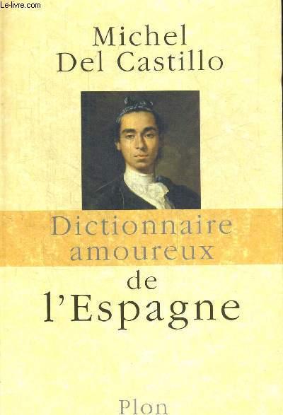 DICTIONNAIRE AMOUREUX DE L ESPAGNE. DESSINS DE CATHERINE DUBREUIL