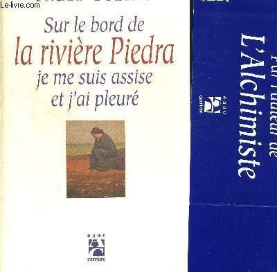 SUR LE BORD DE LA RIVIERE PIEDRA. JE ME SUIS ASSISE ET J AI PLEURE. TRADUIT PAR JEAN ORECCHIONI