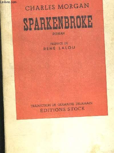 SPARKENBROKE. PREFACE DE RENE LALOU. TRADUIT PAR GERMAINE DELAMAIN