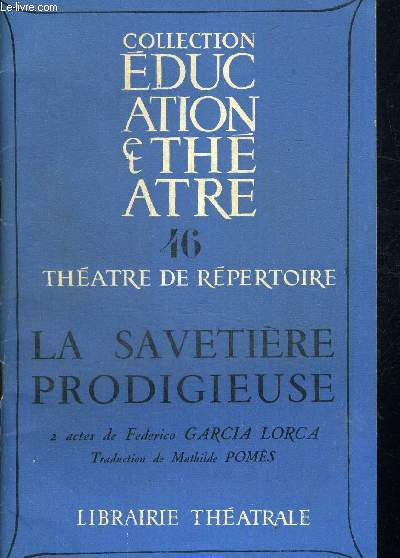 LA SAVETIERE PRODIGIEUSE. TRADUCTION DE MATHILDE POMES. COLLECTION EDUCATION ET THEATRE N°46
