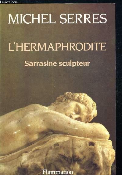 L HERMAPHRODITE. SARRASINE SCULPTEUR