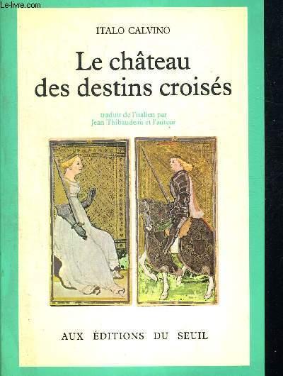 LE CHATEAU DES DESTINS CROISES. TRADUIT PAR JEAN THIBAUDEAU ET L AUTEUR
