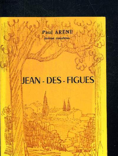 JEAN DES FIGUES. OEUVRES COMPLETES