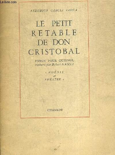 LE PETIT RETABLE DE DON CRISTOBAL. FARCE POUR GUIGNOL. TRADUITE PAR ROBERT  NAMIA.