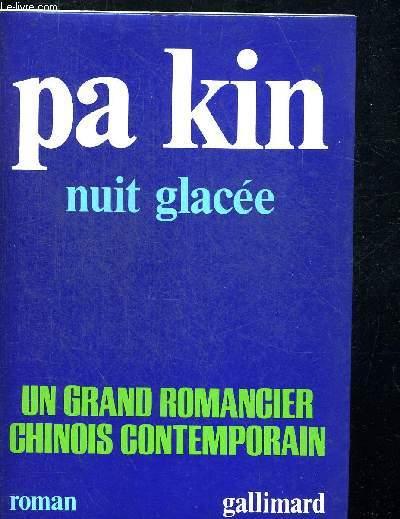 NUIT GLACEE. TRADUIT DU CHINOIS PAR M.J. LALITTE. PREFACE D ETIEMBLE