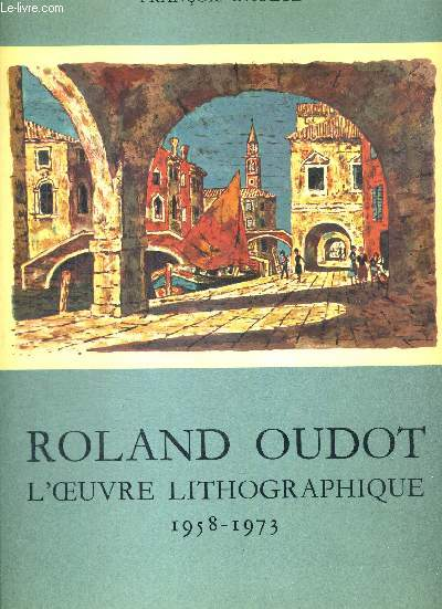Roland oudot l oeuvre lithographique tome 1 - 1930 -1958 / tome 2 - 1958 - 1973. introduction henri troyat
