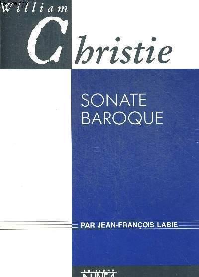 WILLIAM CHRISTIE. SONATE BAROQUE.