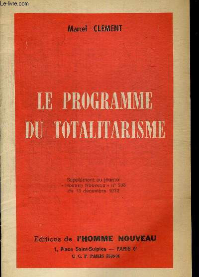 LE PROGRAMME DU TOTALITARISME. SUPPLEMENT AU JOURNAL HOMME NOUVEAU N°588 DU 13 DECEMBRE 1972