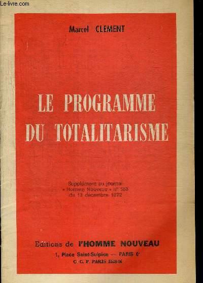 LE PROGRAMME DU TOTALITARISME. SUPPLEMENT AU JOURNAL HOMME NOUVEAU N°588 DU 13 DECEMBRE 1972