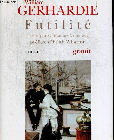 FUTILITE. TRADUIT PAR GUILLAUME VILLENEUVE. PREFACE D EDITH WHARTON COLLECTION DE LA TOUR