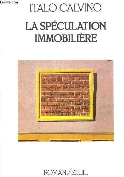 LA SPECULATION IMMOBILIERE. TRADUCTION DE L ITALIEN PAR JEAN PAUL MANGANARO