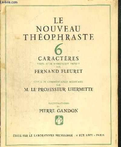 LE NOUVEAU THEOPHRASTE 6 CARACTERES. SUIVIS DE COMMENTAIRES MEDICAUX PAR M. PROFESSEUR LHERMITTE. ILLUSTRATIONS DE PIERRE GANDON
