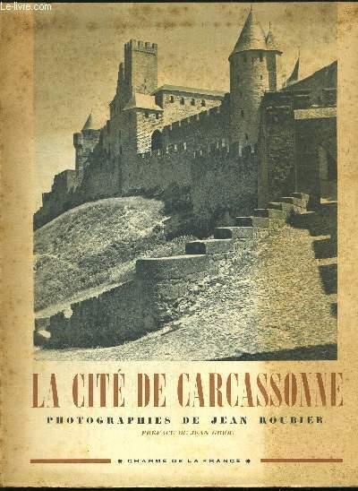 LA CITE DE CARCASSONNE. PREFACE DE JEAN GIROU.CHARME DE LA FRANCE
