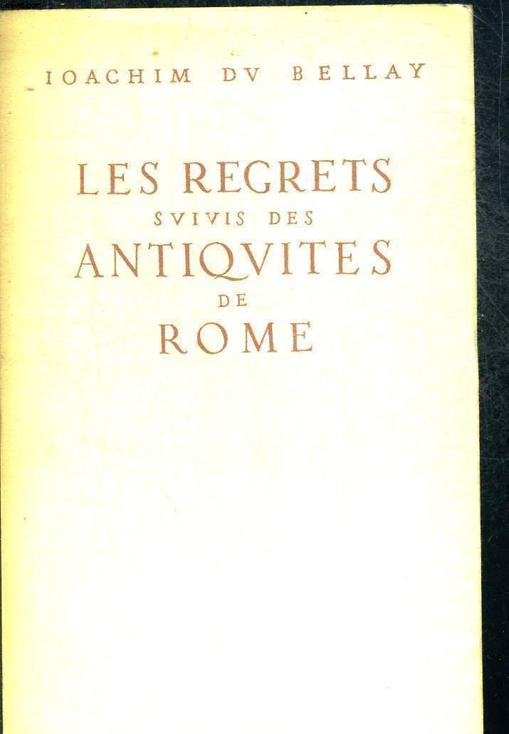 LES REGRETS SUIVIS DES ANTIQUITES DE ROME. TEXTE ETABLI ANNOTE ET PRECEDE D UNE INTRODUCTION PAR PIERRE GRIMAL