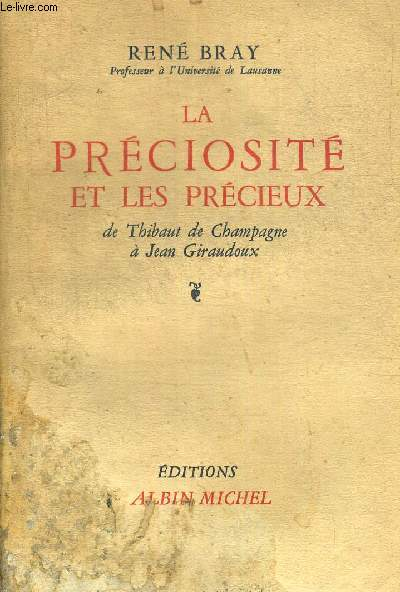 LA PRECIOSITE ET LES PRECIEUX DE THIBAUT DE CHAMPAGNE A JEAN GIRAUDOUX