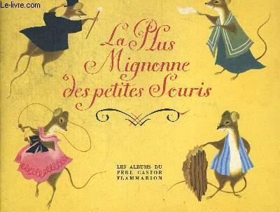LA PLUS MIGNONNE DES PETITES SOURIS. ALBUMS DU PERE CASTOR