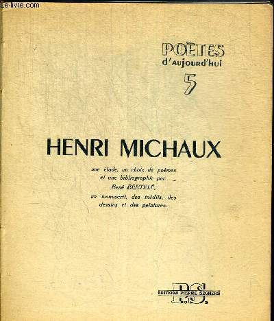 HENRI MICHAUX. POETES D AUJURD HUI N°5