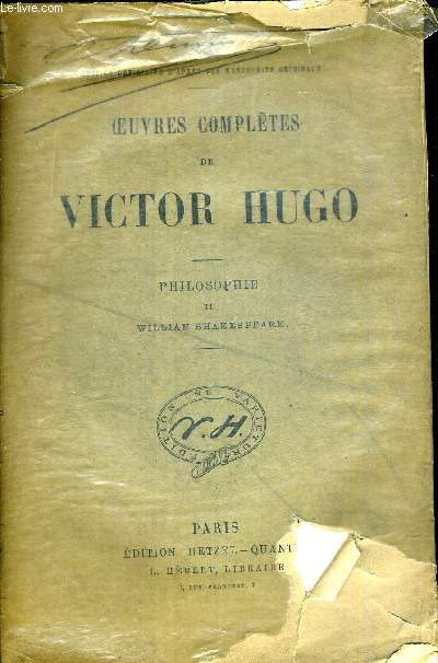 OEUVRES COMPLETES DE VICTOR HUGO. PHILOSOPHIE II WILLAIM SHAKESPEARE. EDITION DEFINITIVE D APRES LES MANUSCRITS ORIGINAUX