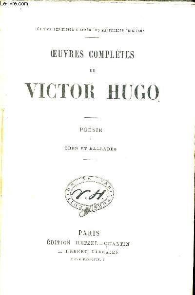 OEUVRES COMPLETES DE VICTOR HUGO. POESIE I ODES ET BALLADES. EDITION DEFINITIVE D APRES LES MANUSCRITS ORIGINAUX