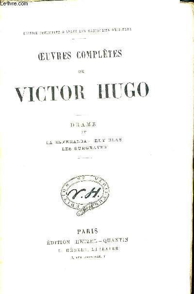 OEUVRES COMPLETES DE VICTOR HUGO. DRAME IV LA ESMERALDA - RUY BALS - LES BRUGRAVES. EDITION DEFINITIVE D APRES LES MANUSCRITS ORIGINAUX