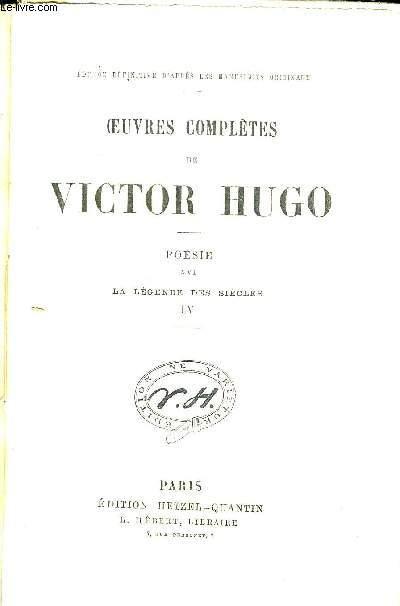OEUVRES COMPLETES DE VICTOR HUGO. POESIE XVI LA LEGENDE DES SIECLES IV. EDITION DEFINITIVE D APRES LES MANUSCRITS ORIGINAUX