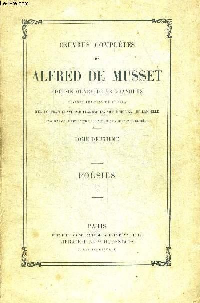 OEUVRES COMPLETES DE ALFRED DE MUSSET. TOME DEUXIEME. POESIES II. EDITION ORNEE DE 28 GRAVURES D APRES LES DESSINS DE BIDA. D UN PORTRAIT GRAVE PAR FLAMENG D APRES L ORIGINAL DE LANDELLE. ET ACCOPAGNEE D UNE NOTICE SUR ALFRED DE MUSSET PAR SON FRERE