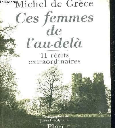 CES FEMMES DE L AU DELA. 11 RECITS EXTRAORDINAIRES. PHOTOGRAPHIES DE JUSTIN CREEDY SMITH